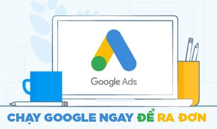 Chạy Google ADS ngay để ra đơn