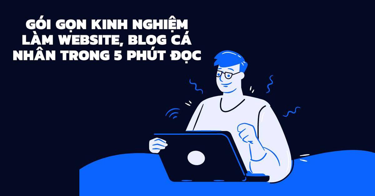 Kinh nghiệm làm Website, Blog cá nhân trong 5 phút