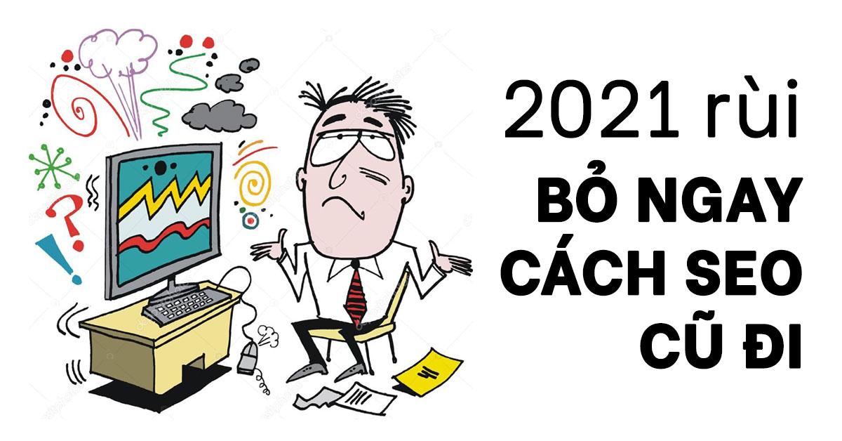 2021 RỒI! BỎ NGAY CÁCH SEO CŨ ĐI